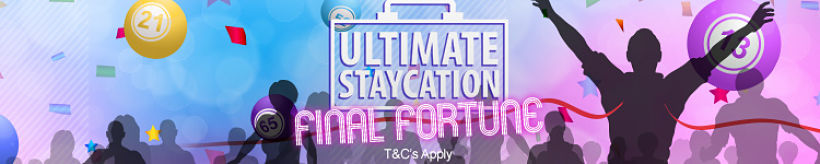 Ultimate Staycation Final Fortune