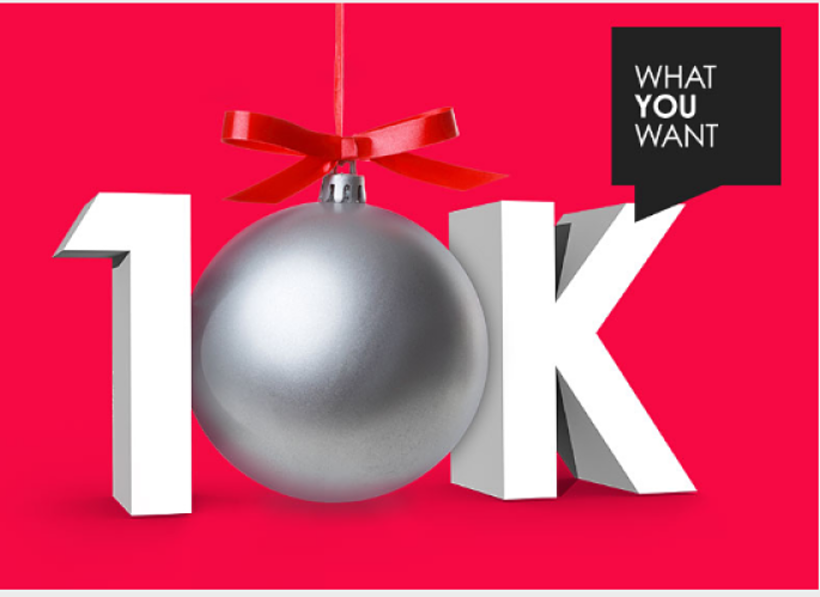 What you want £10K Xmas Leaderboard